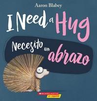 I Need a Hug / Necesito Un Abrazo (Bilingual)