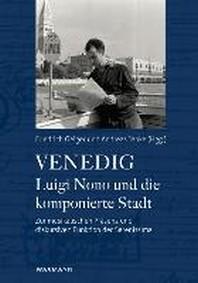 Venedig - Luigi Nono und die komponierte Stadt