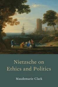 Nietzsche on Ethics and Politics