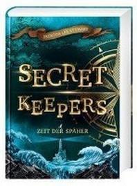 Secret Keepers 1: Zeit der Spaeher