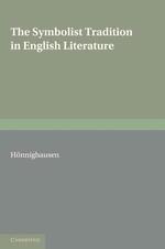 The Symbolist Tradition in English Literature