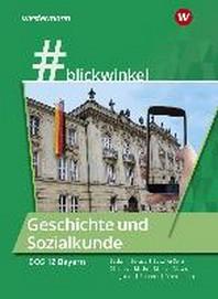 #blickwinkel Geschichte und Sozialkunde fuer die BOS 12: Schuelerband. Bayern