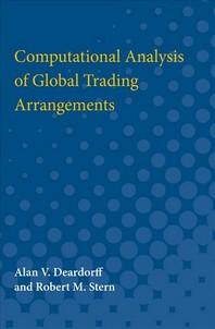 Computational Analysis of Global Trading Arrangements