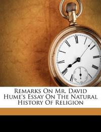 Remarks on Mr. David Hume's Essay on the Natural History of Religion