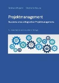 Projektmanagement - Bausteine eines erfolgreichen Projektmanagements