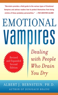 Emotional Vampires  Dealing with People Who Drain You Dry, Revised and Expanded 2nd Edition  Dealing