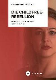 Die Childfree-Rebellion