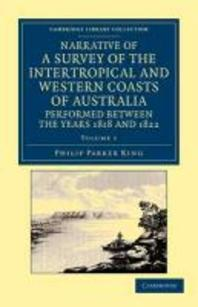 """""""Narrative of a Survey of the Intertropical and Western Coasts of Australia, Performed Between the Y"""