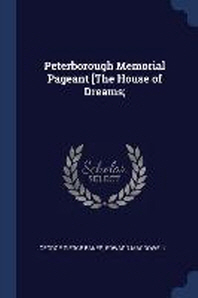 Peterborough Memorial Pageant [The House of Dreams;