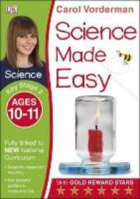 Science Made Easy Ages 10-11 Key Stage 2key Stage 2, Ages 10-11