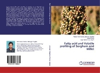 Fatty acid and Volatile profiling of Sorghum and Millet