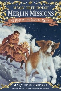 Magic Tree House Merlin Mission. 18: Dogs in the Dead of Night