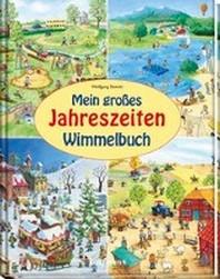 Mein grosses Jahreszeiten-Wimmelbuch