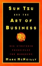 Sun Tzu & the Art of Business:Six Strategic Principles for Managers