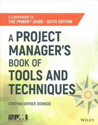 A Project Manager's Book of Tools and Techniques