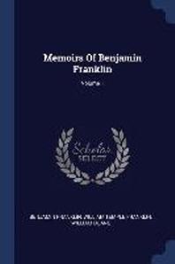 Memoirs of Benjamin Franklin; Volume 1