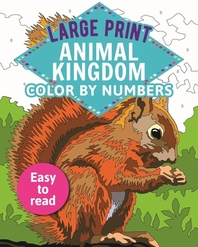 Large Print Animal Kingdom Color by Numbers