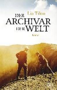 Der Archivar der Welt Roman