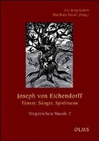Joseph von Eichendorff  - T?nzer, S?nger, Spielmann