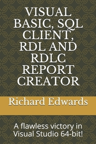 Visual Basic, SQL Client, Rdl and Rdlc Report Creator