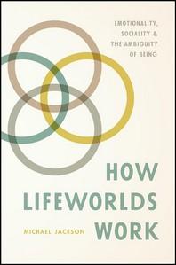 How Lifeworlds Work