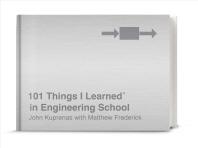 101 Things I Learned(r) in Engineering School