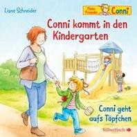 Conni kommt in den Kindergarten / Conni geht aufs Toepfchen