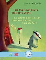 Der Dachs hat heute schlechte Laune! Kinderbuch Deutsch-Franzoesisch