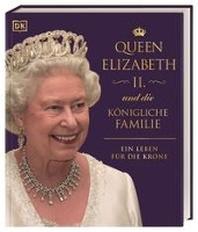 Queen Elizabeth II. und die koenigliche Familie