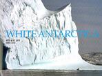 하얀 숨결 남극(WHITE ANTARCTICA)