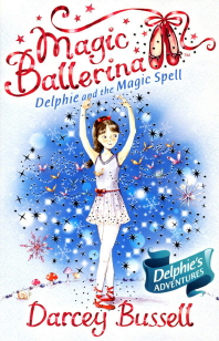 Magic Ballerina. 2 : Dephie And The Magic Spell (CD 포함)