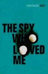 The Spy Who Loved Me. Ian Fleming