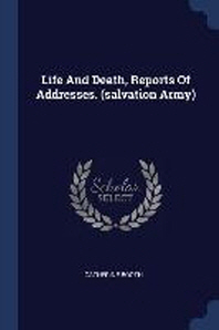 Life and Death, Reports of Addresses. (Salvation Army)
