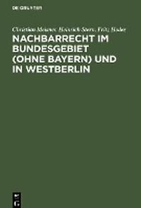Nachbarrecht im Bundesgebiet (Ohne Bayern) und in Westberlin
