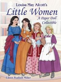 Louisa May Alcott's Little Women ( Dover Paper Dolls )