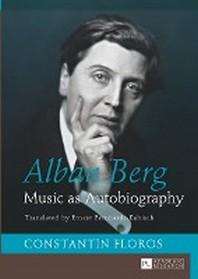 Alban Berg; Music as Autobiography. Translated by Ernest Bernhardt-Kabisch