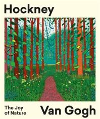 Hockney/Van Gogh: The Joy of Nature