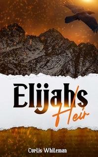 Elijah's Heir