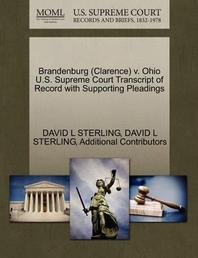 Brandenburg (Clarence) V. Ohio U.S. Supreme Court Transcript of Record with Supporting Pleadings