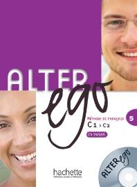 Alter ego 5 : methode de francais C1-C2