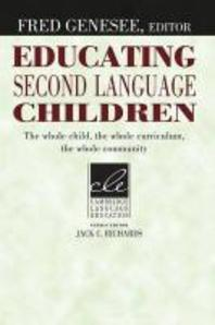 Educating Second Language Children : The Whole Child, the Whole Curriculum, the Whole Community