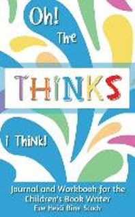 Oh! the Thinks I Think!