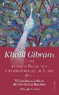 Khalil Gibrans kleines Buch der unvergaenglichen Liebe