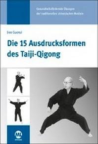 Die 15 Ausdrucksformen des Taiji Qigong