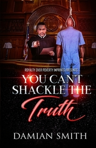 You Can't Shackle The Truth