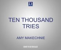 Ten Thousand Tries