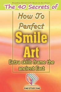 The 40 Secrets of How to Perfect Smile Art
