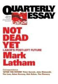 Quarterly Essay 49 Not Dead Yet
