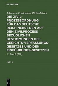 Die Zivilprozessordnung Fur Das Deutsche Reich Nebst Den Auf Den Zivilprozess Bezuglichen Bestimmungen Des Gerichtsverfassungsgesetzes Und Den Einfuhr