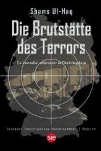 Die Brutstaette des Terrors
